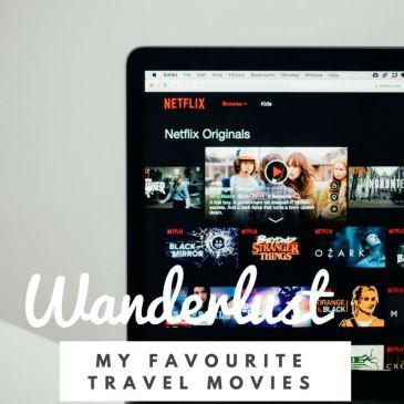 travel movie inspiration wanderlust netflix
