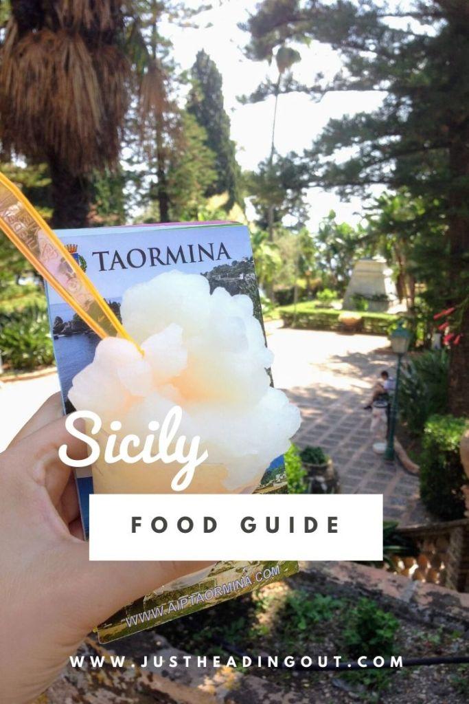 Sicily food guide Italian food Italy travel tips food tips things to eat toarmina granita