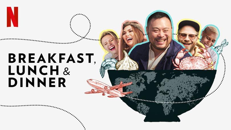 Breakfast Lunch and Dinner Netflix food show travel show celebrities