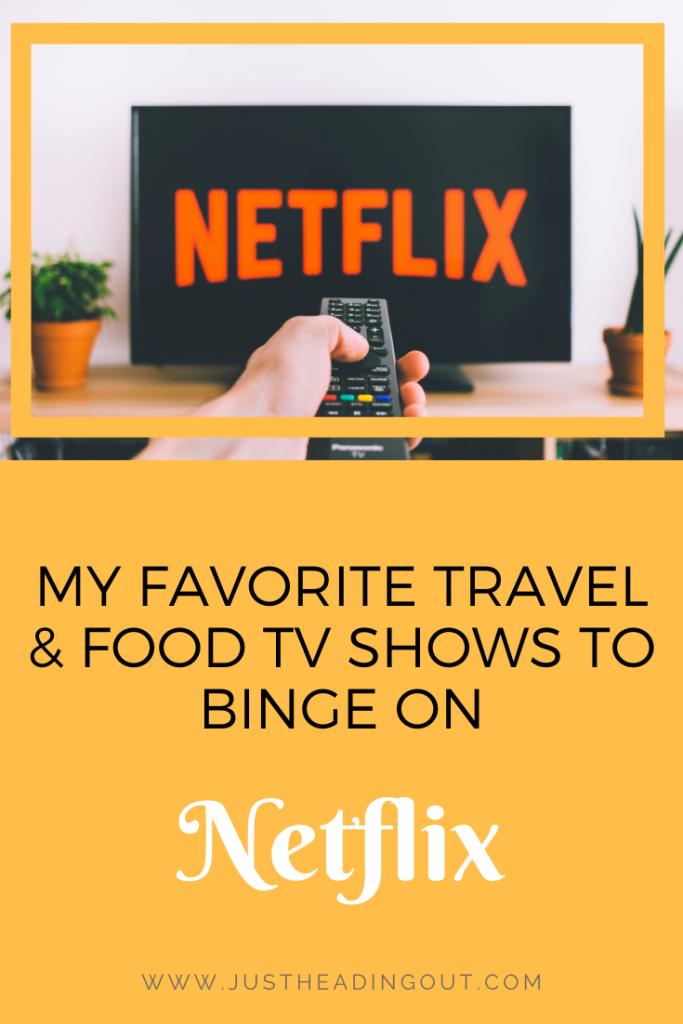 Netflix travel TV food show binge wanderlust