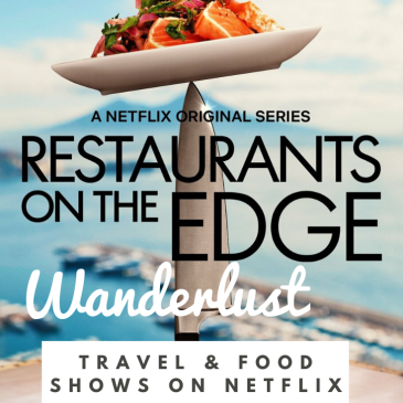 Netflix travel TV food show binge wanderlust
