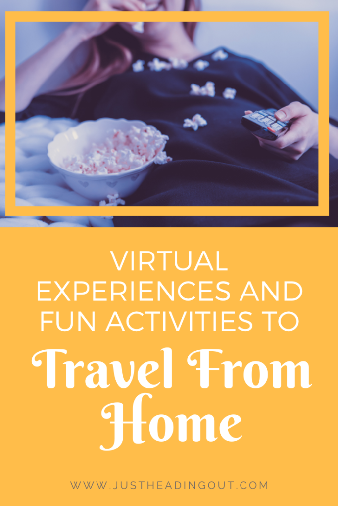 travel from home tips fun activities virtual tours netflix movies tv shows